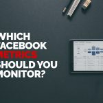 Which Facebook metrics should you monitor