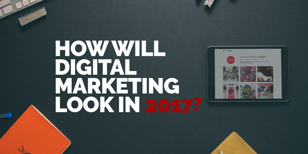 Digital Marketing 2017