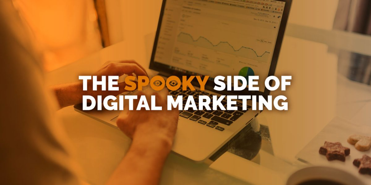 The spooky side of digital marketing