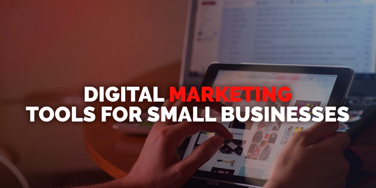 Digital marketing tools for small businesses